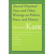 Toward Perpetual Peace and Other Writings on Politics, Peace, and History by Immanuel Kant
