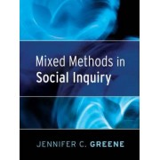 Mixed Methods in Social Inquiry by Jennifer C. Greene