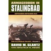 Armageddon in Stalingrad: The Stalingrad Trilogy v. 2 by Colonel David M. Glantz