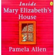 Inside Mary Elizabeth's House by Pamela Allen