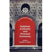 Rabbinic Authority and Personal Autonomy by Moshe Z. Sokol
