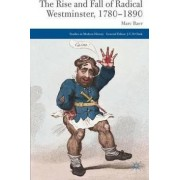 The Rise and Fall of Radical Westminster, 1780-1890 by M. Baer