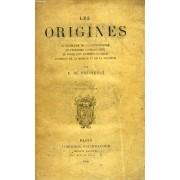Les Origines (Le Problème De La Connaissance, Le Problème Cosmologique, Le Problème Anthropologique, L'origine De La Morale Et De La Religion)