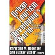 Urban Tourism in the Developing World by Gustav Visser