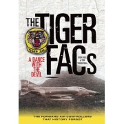 The Tiger Facs: A Dance with the Devil