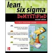 Lean Six Sigma Demystified by Jay Arthur