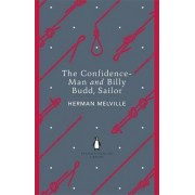 The Confidence-Man and Billy Budd, Sailor by Herman Melville