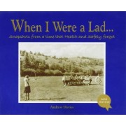 When I Were a Lad by Andrew Davies