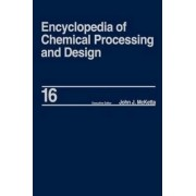 Encyclopedia of Chemical Processing and Design: Dimensional Analysis to Drying of Fluids With Adsorbants Volume 16 by John J. McKetta