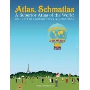 Atlas, Schmatlas by Craig Robinson