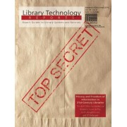 Privacy and Freedom of Information in 21st Century Libraries by Jason Griffey