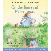 On the Banks of Plum Creek CD by Laura Ingalls Wilder