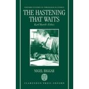 The Hastening that Waits by Nigel Biggar