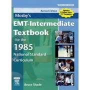 Workbook for Mosby's EMT - Intermediate Textbook for the 1985 National Standard Curriculum by Bruce R. Shade