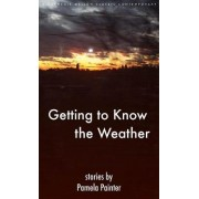 Getting to Know the Weather by Pamela Painter
