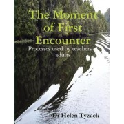 The Moment of First Encounter: Processes Used by Teachers of Adults