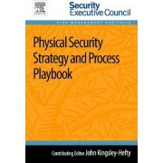 Physical Security Strategy and Process Playbook by John Kingsley-Hefty