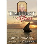 Time Past in Africa by Anne M Chappel