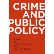 Crime and Public Policy by James Q. Wilson