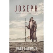 Joseph and the Gospel of Many Colors by Voddie Baucham Jr.