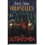 Relatos y Cuentos Coloniales de Ultratumba by Epoca