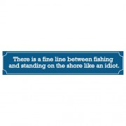 """Sign - Fine Line Between Fishing"""