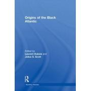 Origins of the Black Atlantic by Laurent Dubois