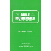 What the Bible Says about Muhummed by Ahmed Deedat