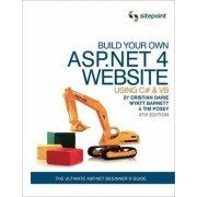 Build Your Own ASP.NET 4 Web Site Using C# and VB by Timmothy Posey