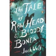 The Tale of Raw Head & Bloody Bones by Jack Wolf