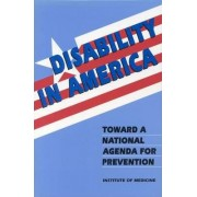 Disability in America by Committee on a National Agenda for the Prevention of Disabilities