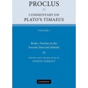 Proclus: Commentary on Plato's Timaeus: Volume 1, Book 1: Proclus on the Socratic State and Atlantis: Volume 1. Book 1 by Diadochus Proclus