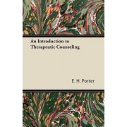 An Introduction to Therapeutic Counseling by E. H. Porter