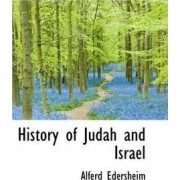 History of Judah and Israel by Alferd Edersheim