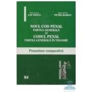 Noul cod penal. Partea generala si Codul penal. Partea generala in vigoare ed. 2 - Ilie Pascu