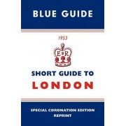 Short Guide to London 1953 by Blue Guides