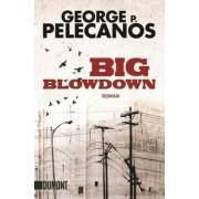 Big Blowdown by George P. Pelecanos