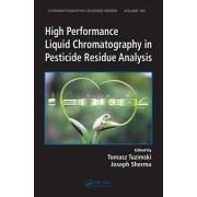High Performance Liquid Chromatography in Pesticide Residue Analysis by Tomasz Tuzimski