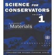 The Science for Conservators Series: An Introduction to Materials Volume 1 by The Conservation Unit Museums and Galleries Commission