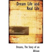 Dream Life and Real Life by Dreams The Story of an African