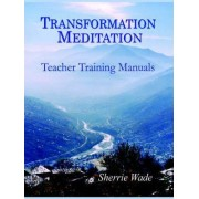 Transformation Meditation Teacher Training Manuals by Sherrie Wade