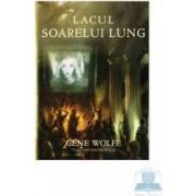 Lacul soarelul lung - Gene Wolfe