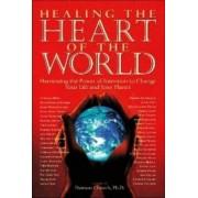 Healing the Heart of the World by Ph.D. Dawson Church