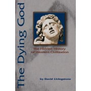 The Dying God by Professor of Geography and Intellectual History David N Livingstone