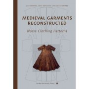 Medieval Garments Reconstructed by Else Ostergard
