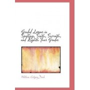 Graded Lessons in Spelling, Sixth, Seventh, and Eighth Year Grades by William Coligny Doub