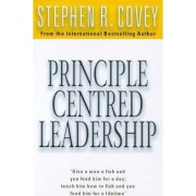 Principle Centred Leadership by Stephen R. Covey