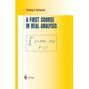 A First Course in Real Analysis by Sterling K. Berberian