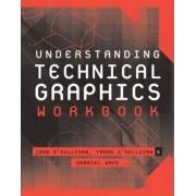 Understanding Technical Graphics: Workbook by John F. O'Sullivan