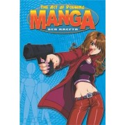 The Art of Drawing Manga by Ben Krefta